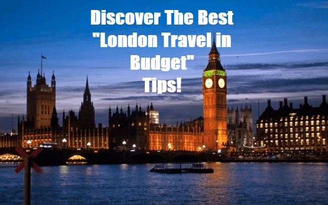 Discover best London travel in budget